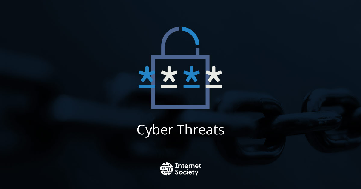 Cyber Threats - Internet Society Digital Future Report
