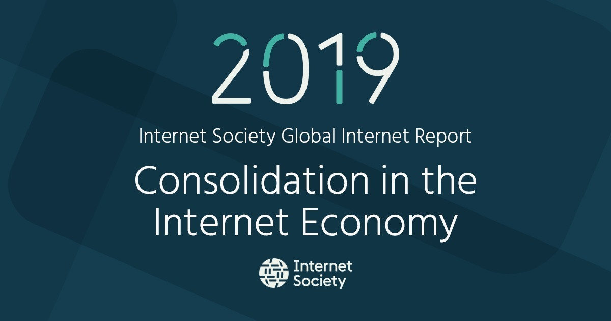 What Is Consolidation? | Internet Society 2019 Global Internet Report